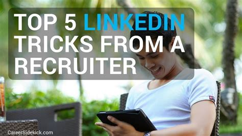 the 5 best linkedin profile tips from a recruiter career