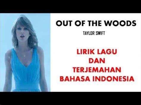 biography taylor swift dalam bahasa indonesia out of the woods taylor swift cover lirik lagu dan