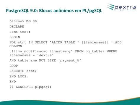 Postgresql Alter Table Add Column Funcionalidades Das Vers 245 Es 9 X Do Postgresql