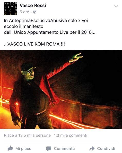 vasco prossimi concerti vasco live kom roma un unico grande appuntamento live per