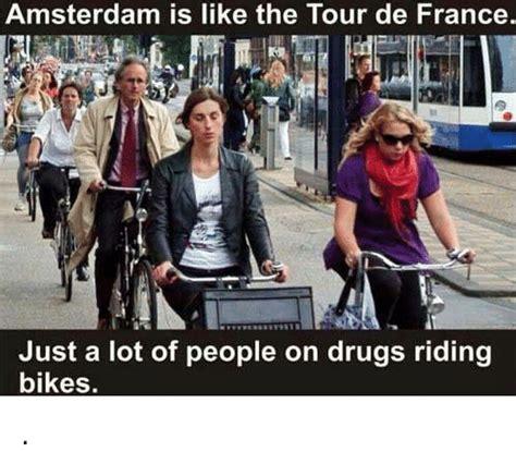 Amsterdam Memes - 25 best memes about tour de france tour de france memes