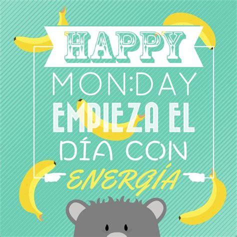 imagenes motivadoras para iniciar la semana happymonday empieza el d 237 a con energ 237 a prep 225 rate un