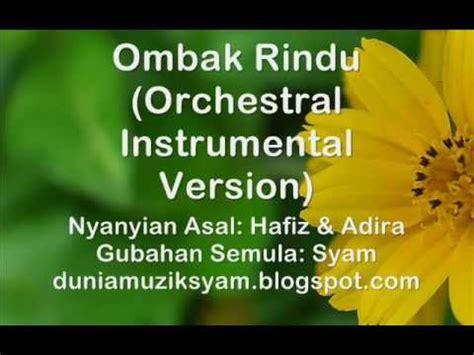 lagu filem ombak rindu mp3 ombak rindu versi instrumental orkestra youtube