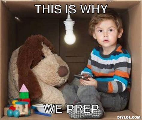 Doomsday Preppers Meme - prepper meme generator this is why we prep 5be375 dump a day