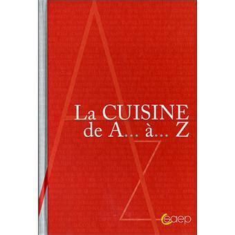 La Cuisine De A à Z by La Cuisine De A 224 Z Cartonn 233 Collectif Achat Livre
