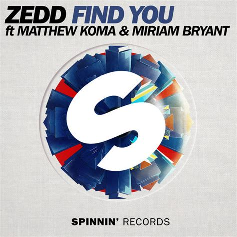 Find You Zedd Ft Matthew Koma Miriam Bryant Find You Extended