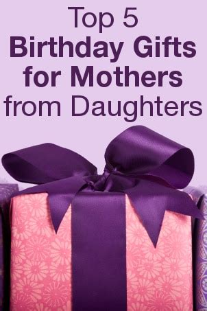 best birthday gift for mom top 5 birthday gifts for mothers from daughters