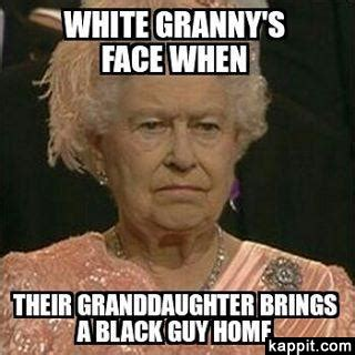 Granny Meme - white granny s face when their granddaughter brings a