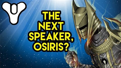 who will be the next speaker of the house destiny 2 who will be the next speaker osiris youtube