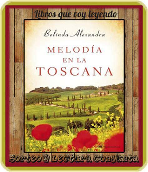 meloda en la toscana 8427041136 sorteo y lectura quot melod 237 a en la toscana quot libros que voy leyendo