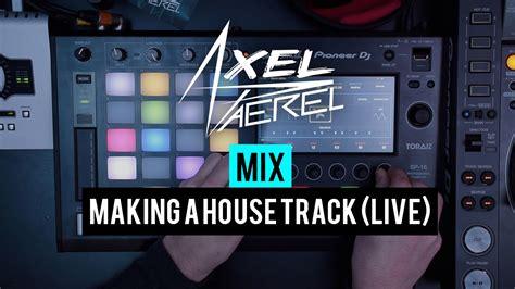 make house music making house music with toraiz sp 16 live youtube