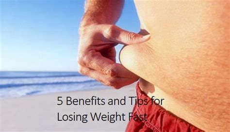 5 weight loss benefits 5 benefits and tips for losing weight fast