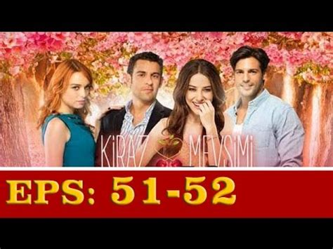 film cinta di musim cherry cinta di musim cherry episode 51 52 bhs indonesia youtube