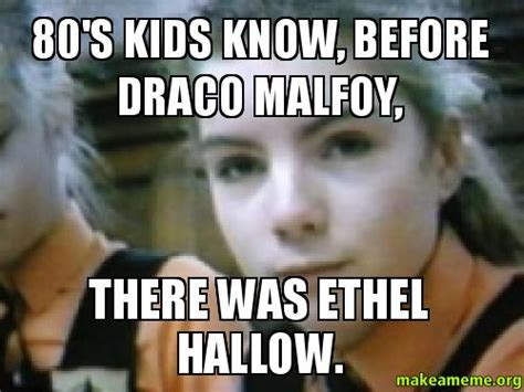 Draco Memes - 80 s kids know before draco malfoy there was ethel