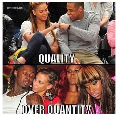 Beyonce And Jay Z Meme - quality over quantity celebrities celebrity beyonce lil
