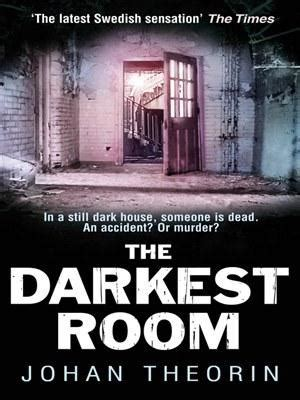 the room book review book review the darkest room by johan theorin paperblog