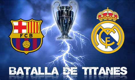 imagenes real madrid y barcelona semifinales chions league mis predicciones entra lince