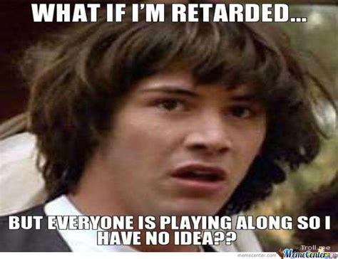Retarded Meme - retarded guy by ryanjc97 meme center