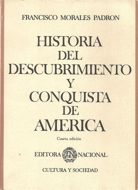 belloteros por el mundo libros sobre el descubrimiento de am 233 rica quot historia del descubrimiento