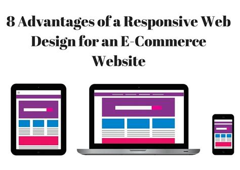 the benefits of responsive web design searchermagnet 8 advantages of a responsive web design for an e commerce