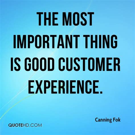 the most important thing is good customer experience