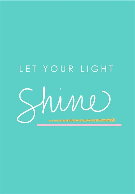 Let Your Light Shine Let Your Light Shine Words Of Wisdom Can I Get An Amen