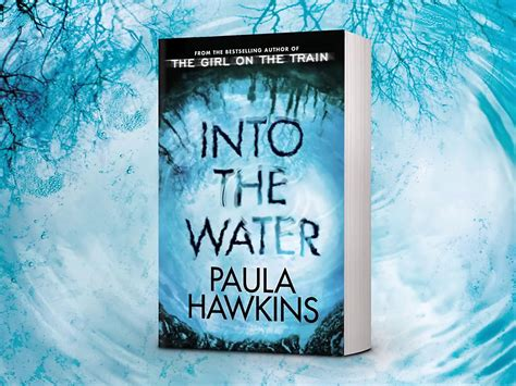 into the water the the on the train author paula hawkins new thriller into the water review the independent