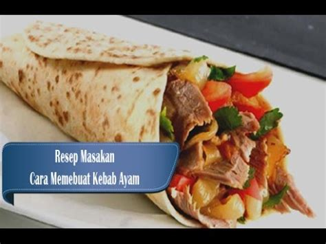 Makanan Enak Kebab resep dan cara membuat kebab ayam enak dan praktis