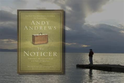 the noticer 0785229213 the noticer sometimes all a person needs is a little perspective andy andrews 0884559932544