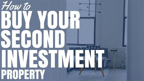 How To Buy Your Second Investment Property Video