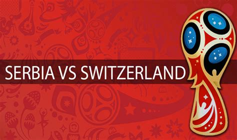 fifa world cup serbia vs switzerland live scorecard and