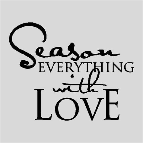 season for love best 25 kitchen quotes ideas on pinterest wall sayings