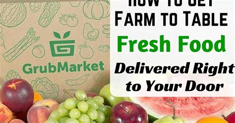 Snacks Delivered To Your Door by How To Get Farm To Table Fresh Food Delivered Right To