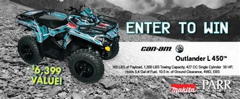 Can Am Giveaway - can am outlander atv sweepstakes parr lumber