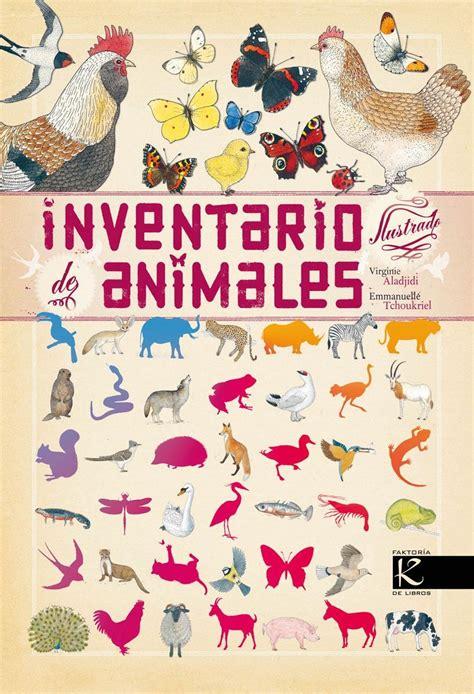 inventario ilustrado de animales aladjidi virginie faktoria k de libros 183 librer 237 a rafael