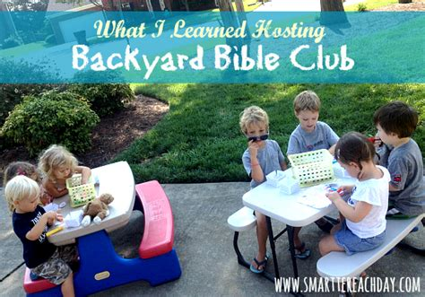 3 Things I Was Wrong About For Backyard Bible Club And A Backyard Bible Club