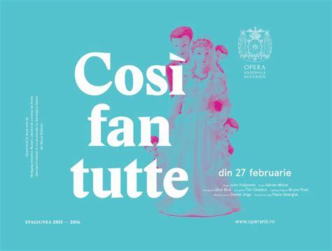 cosi fan tutte translation premieră pe scena operei naționale cos 236 fan tutte de w