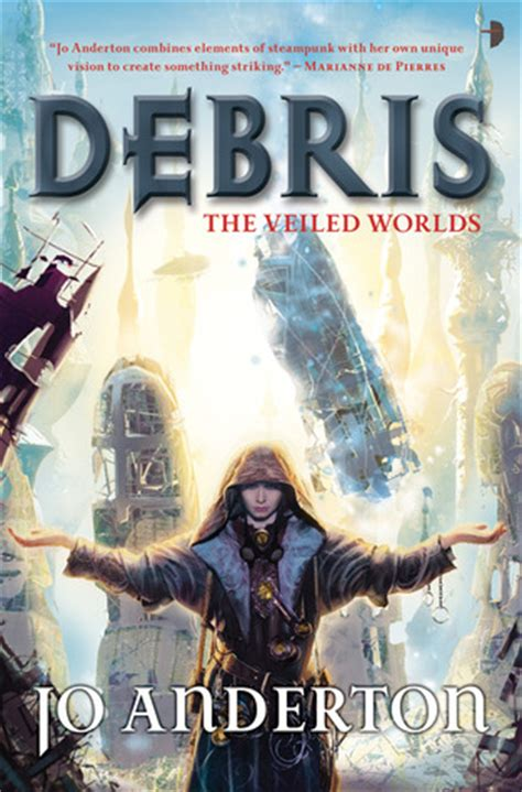 Debris The Veiled Worlds debris the veiled worlds 1 by jo anderton reviews