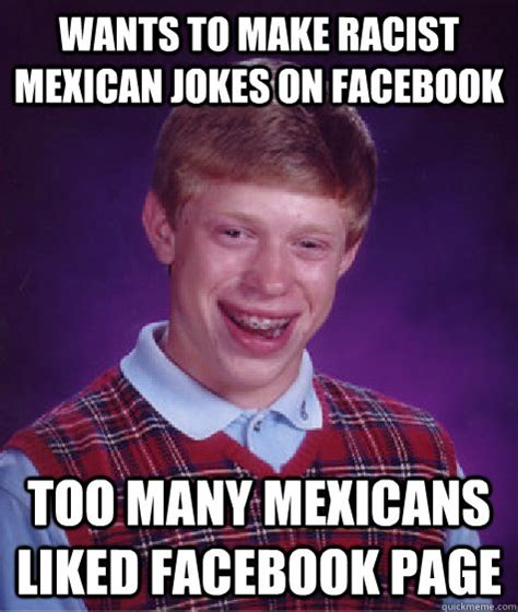 Funny Racist Mexican Memes - bad luck brian memes quickmeme
