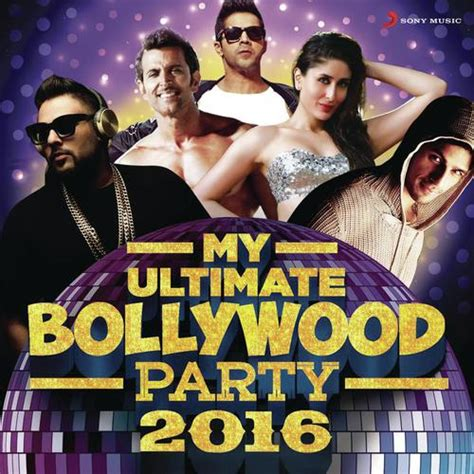 download new hindi dj remix mp3 songs 2016 here hindi song 2016 take my ultimate bollywood party 2016 my