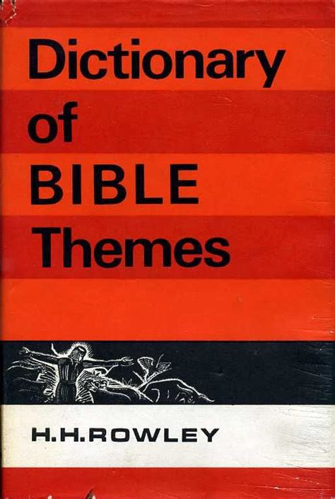 book themes of the bible dictionary of bible themes by rowley h h 1968