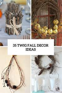 Twig Home Decor This Entry Is Part Of 34 In The Series Cozy Fall