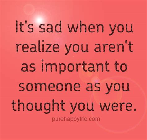 sad relationship quotes relationship quote it s sad when you realize you aren t as