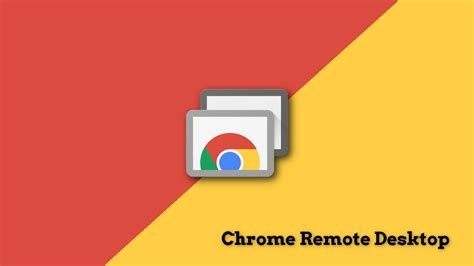 chrome desktop access your computer from anywhere using chrome remote