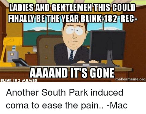 South Park And Its Gone Meme - ladies and gentlemen this could finally betheyear blink 182 rec aaaand its gone make ameme org