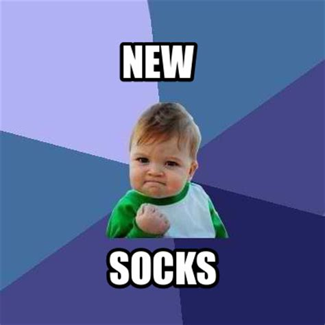 Sock Meme - meme creator new socks meme generator at memecreator org