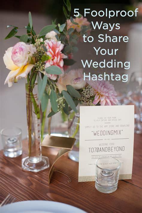 5 Simple Ways to Share Your Wedding Hashtag   WeddingMix Blog