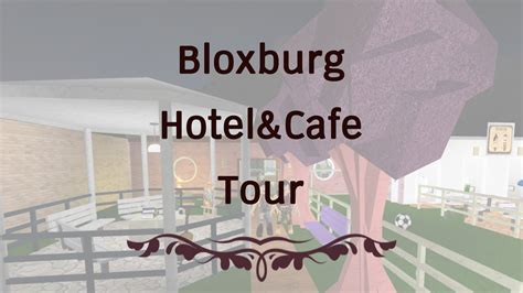 Welcome To Cafe roblox welcome to bloxburg my bloxburg cafe and hotel