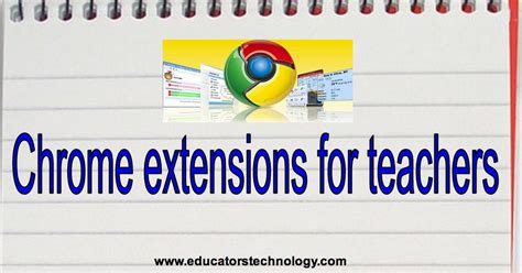 chrome mobile extensions educational technology and mobile learning 5 must have