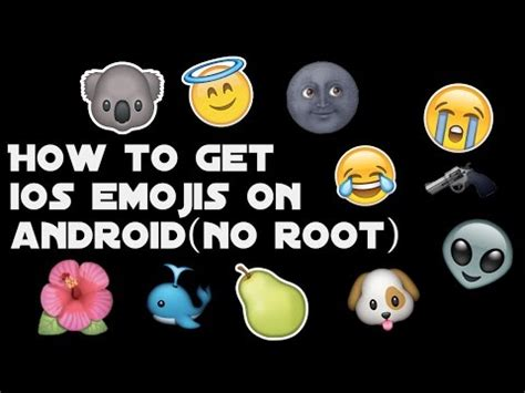 how to get emojis on android how to get ios emojis on android no root